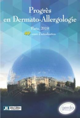 Progrès en Dermato-Allergologie - Gerda Paris, 2019 - Tome XXV - Annick Pons-Guiraud, Catherine Pecquet, Christine Lafforgue, Marie-Noëlle Crépy, Annick Barbaud - John Libbey