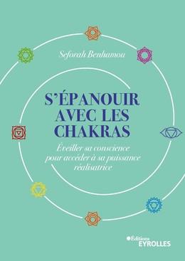 S'épanouir avec les chakras - Seforah Benhamou - Eyrolles