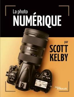 La photo numérique - Scott Kelby - Eyrolles