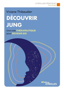 Découvrir Jung - Viviane Thibaudier - Eyrolles