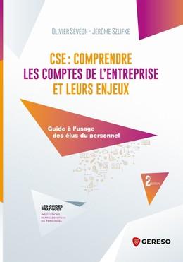 CSE : comprendre les comptes de l'entreprise et leurs enjeux - Jérôme Szlifke, Olivier Sévéon - Gereso