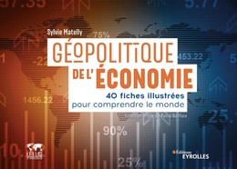 Géopolitique de l'économie - Sylvie Matelly - Eyrolles