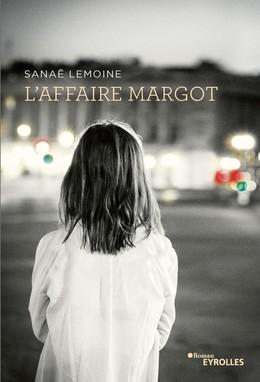L'affaire Margot - Sanaë Lemoine - Eyrolles