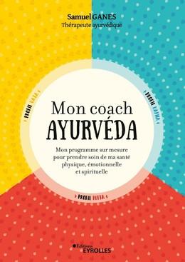 Mon coach ayurvéda - Samuel Ganes - Eyrolles