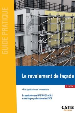 Le ravalement de façade - Rolland Cresson, Elisabeth MOORE, François Virolleaud - CSTB