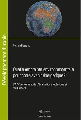Quelle empreinte environnementale pour notre avenir énergétique ? - Romain Besseau - Presses des Mines