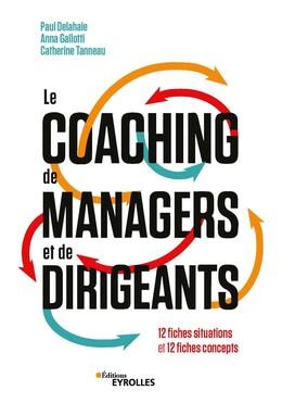 Le coaching de managers et de dirigeants - Paul Delahaie, Catherine Tanneau, Anna Gallotti - Eyrolles