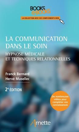 La communication dans le soin - Franck Bernard, Hervé Musellec - John Libbey