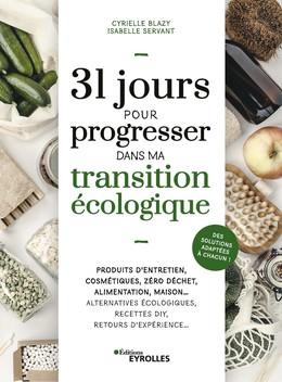 31 jours pour progresser dans ma transition écologique - Cyrielle Blazy, Isabelle Servant - Eyrolles