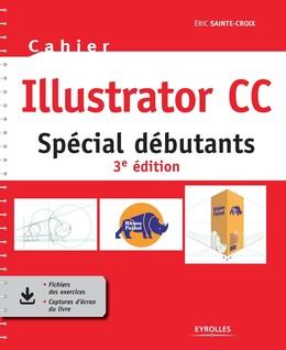 Cahier Illustrator CC - Eric Sainte-Croix - Eyrolles