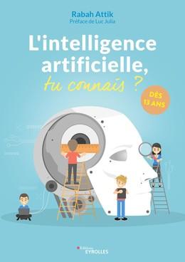 L'intelligence artificielle, tu connais ? - Rabah Attik - Eyrolles
