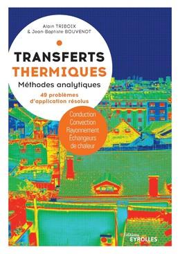 Transferts thermiques - Alain Triboix, Jean-Baptiste Bouvenot - Eyrolles
