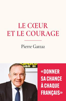 Le coeur et le courage - Pierre Gattaz - Débats publics