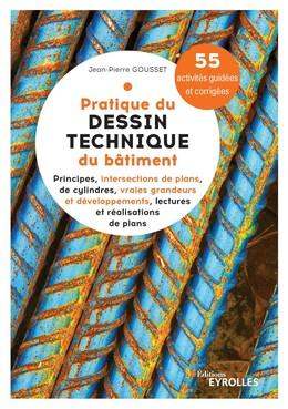 Pratique du dessin technique du bâtiment - Jean-pierre Gousset - Eyrolles