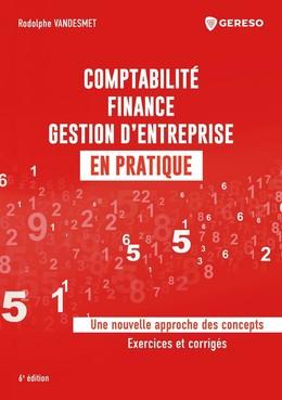 Comptabilité, finance, gestion d'entreprise en pratique - Rodolphe Vandesmet - Gereso