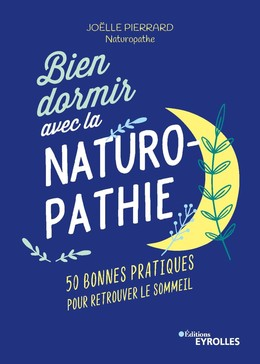 Bien dormir avec la naturopathie - Joëlle Pierrard - Eyrolles