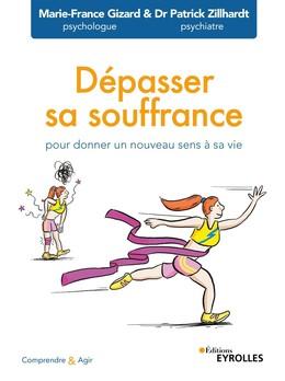 Dépasser sa souffrance pour donner un nouveau sens à sa vie - Marie-France Gizard - Eyrolles
