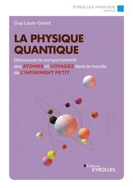 La physique quantique - Guy Louis-Gavet - Eyrolles