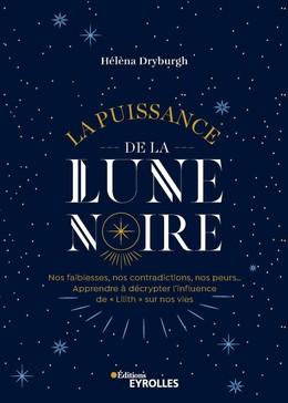 La puissance de la lune noire - Hélèna Dryburgh - Eyrolles