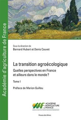 La transition agroécologique - Tome I - Denis Couvet, Bernard Hubert - Presses des Mines