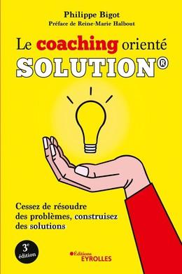 Le coaching orienté solution - Philippe Bigot - Eyrolles