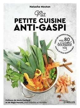 Ma petite cuisine anti-gaspi - Natacha Mouton - Eyrolles