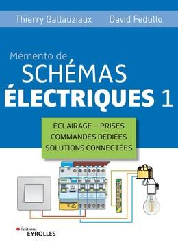 Mémento de schémas électriques 1 - Thierry Gallauziaux, David Fedullo - Eyrolles