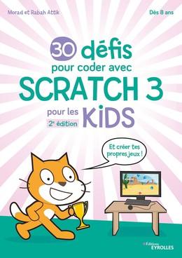 30 défis pour coder avec Scratch 3 - Morad Attik, Rabah Attik - Eyrolles