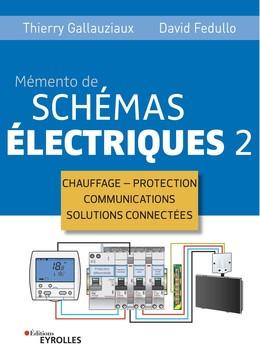 Mémento de schémas électriques 2 - Thierry Gallauziaux, David Fedullo - Eyrolles