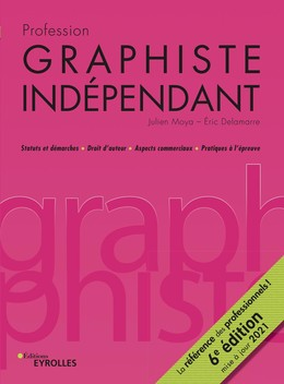 Profession graphiste indépendant - 6e édition - Julien Moya, Eric Delamarre - Eyrolles
