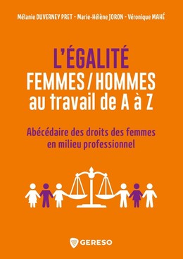 L'égalité femmes/hommes au travail de A à Z - Véronique Mahé, Marie-Hélène Joron, Mélanie Duverney Pret - Gereso