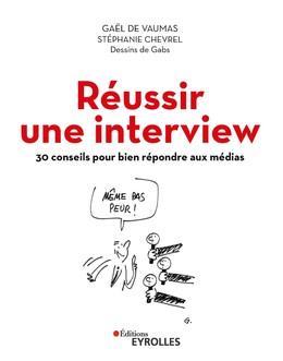 Réussir une interview - Gabs Gabs, Stéphanie Chevrel, Gaël de Vaumas - Eyrolles