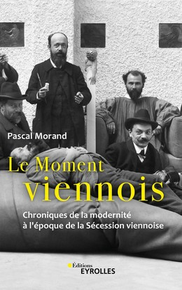 Le Moment viennois - Pascal Morand - Eyrolles