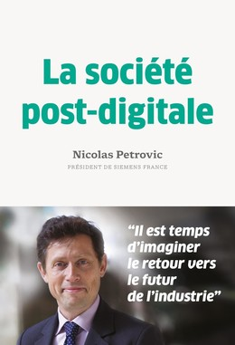 La societe post digitale - Nicolas Petrovic - Débats publics
