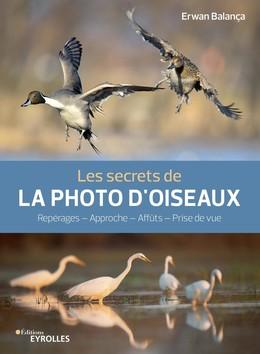 Les secrets de la photo d'oiseaux - Erwan Balança - Eyrolles