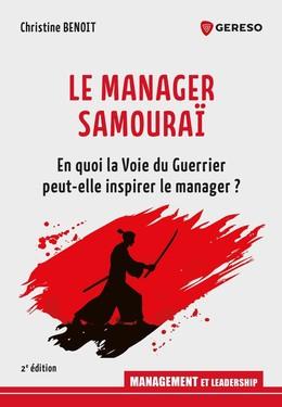 Le Manager Samouraï - Christine Benoit - Gereso