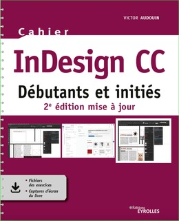 Cahier InDesign CC - Victor Audouin - Eyrolles