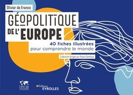 Géopolitique de l'Europe - Olivier France (de) - Eyrolles