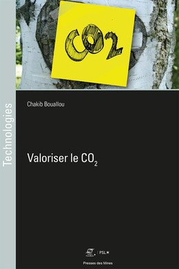 Valoriser le CO2 - Chakib Bouallou - Presses des Mines