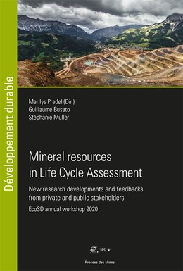 Mineral resources in Life Cycle Assessment - Stéphanie Muller, Guillaume Busato, Marilys Pradel - Presses des Mines