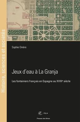 Jeux d'eau à La Granja - Sophie Omère - Presses des Mines