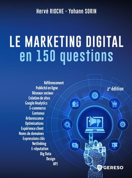 Le marketing digital en 150 questions - Yohann SORIN, Hervé RIOCHE - Gereso