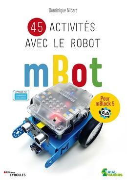 45 activités avec le robot mBot - Dominique Nibart - Eyrolles