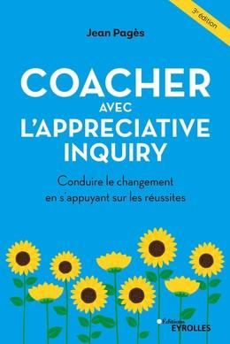Coacher avec l'Appreciative Inquiry - Jean Pagès - Eyrolles