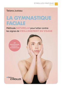 La gymnastique faciale - Tatiana Justeau - Eyrolles