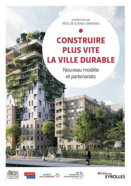 Construire plus vite la ville durable - José-Michaël Chenu - Eyrolles