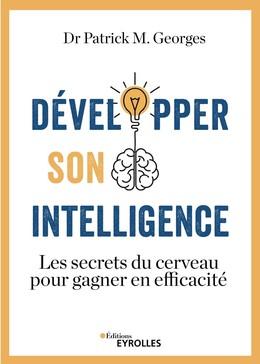 Développer son intelligence - Patrick M. Georges - Eyrolles