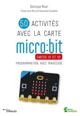 50 activités avec la carte micro:bit - Dominique Nibart - Eyrolles