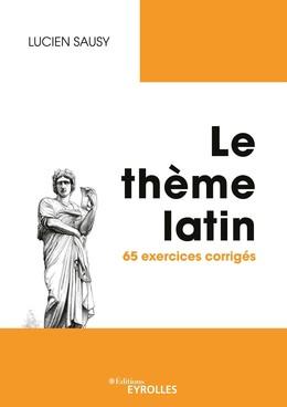 Le thème latin - Lucien Sausy - Eyrolles
