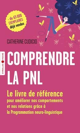 Comprendre la PNL - Catherine Cudicio - Eyrolles